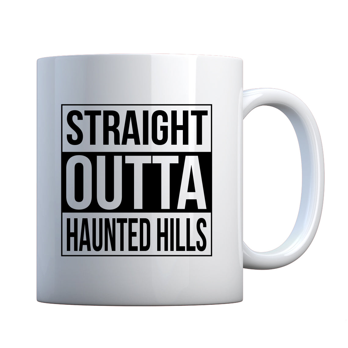 Mug Straight Outta Haunted Hills Ceramic Gift Mug