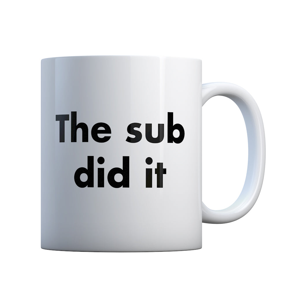 The Sub Did it Gift Mug