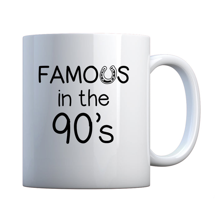 Famous in the 90s Ceramic Gift Mug
