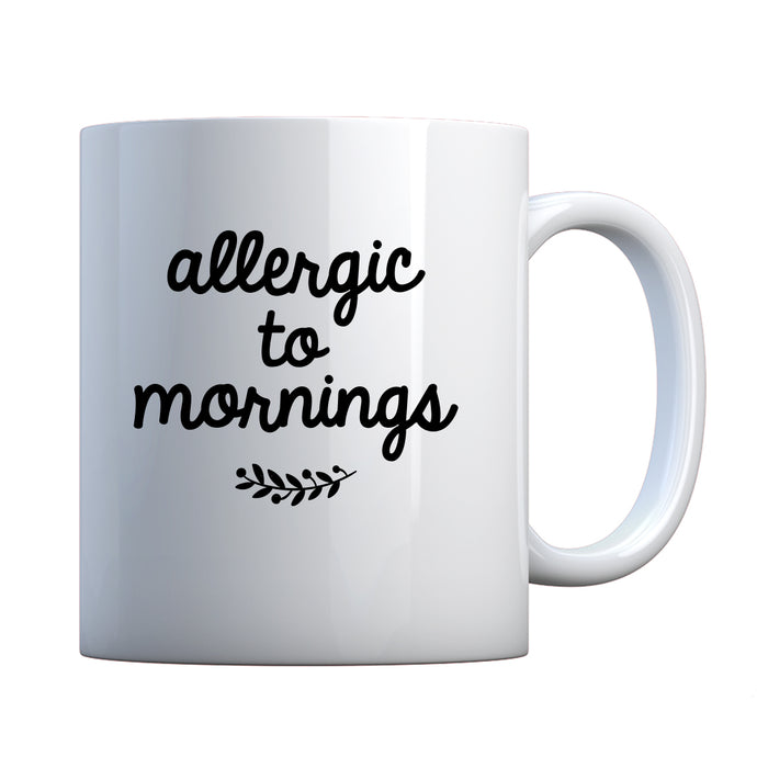 Mug Allergic to Mornings Ceramic Gift Mug
