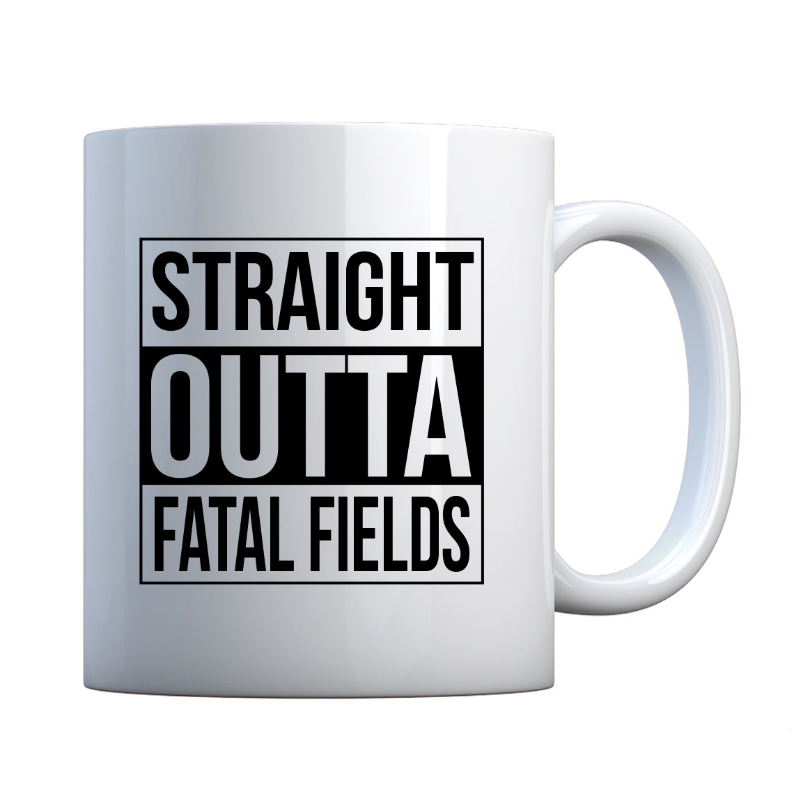 Mug Straight Outta Fatal Fields Ceramic Gift Mug