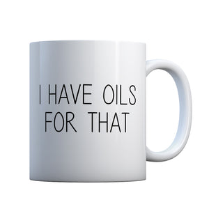 I Have Oils for That Gift Mug