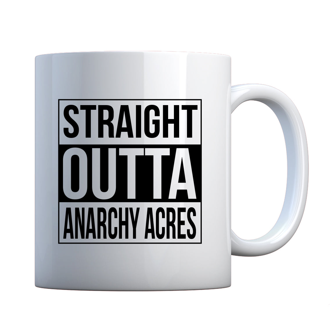 Mug Straight Outta Anarchy Acres Ceramic Gift Mug
