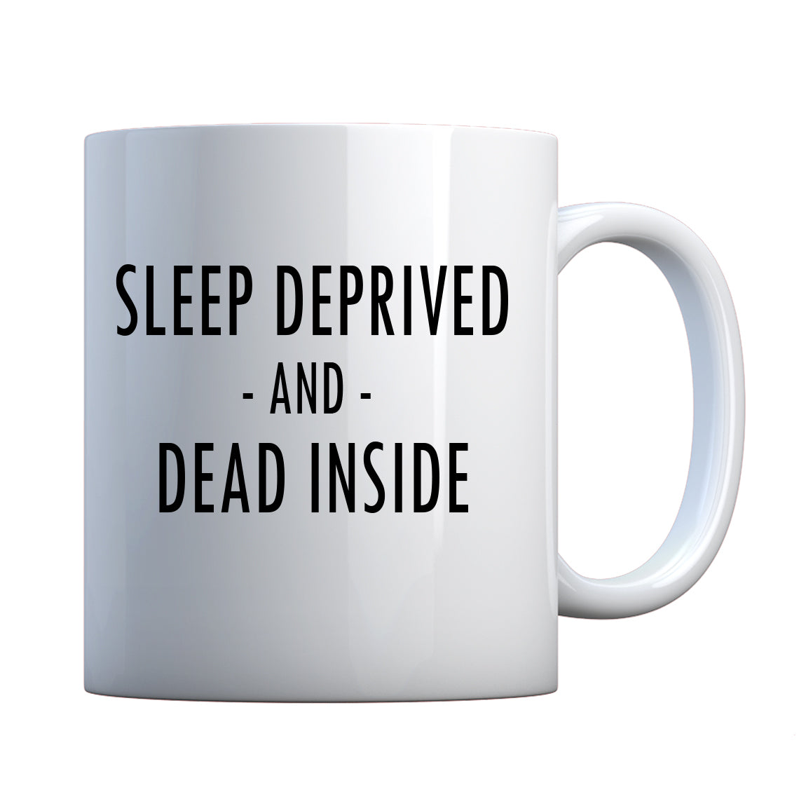 Mug Sleep Deprived and Dead Inside Ceramic Gift Mug