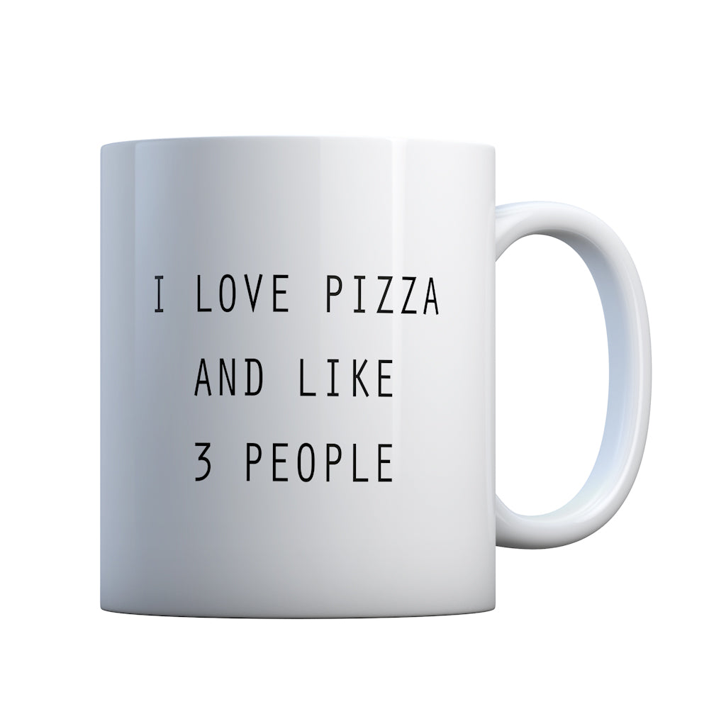 I Love Pizza and like 3 People Gift Mug