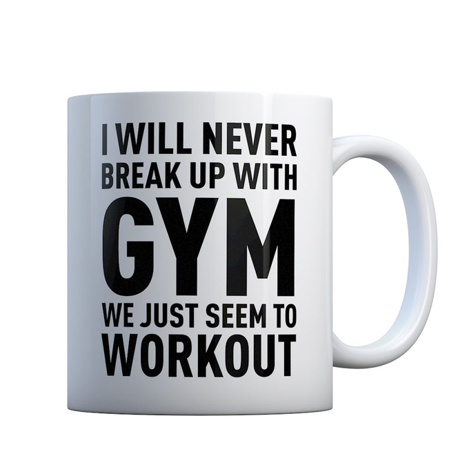 Never Break Up With Gym Gift Mug
