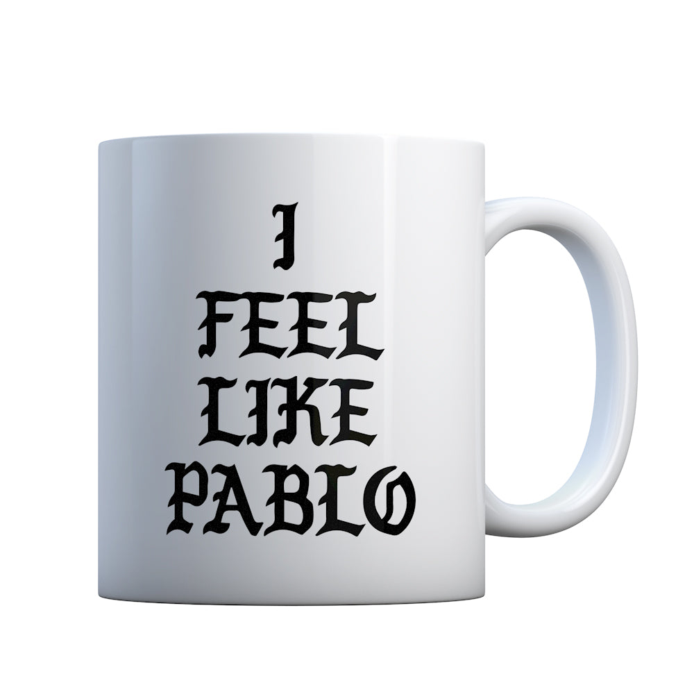 I Feel Like Pablo Gift Mug