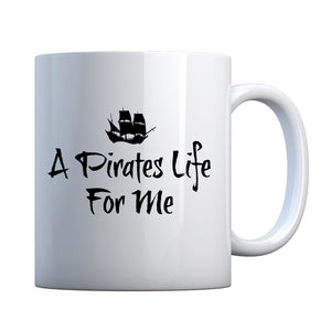 Mug A Pirates Life for Me Ceramic Gift Mug