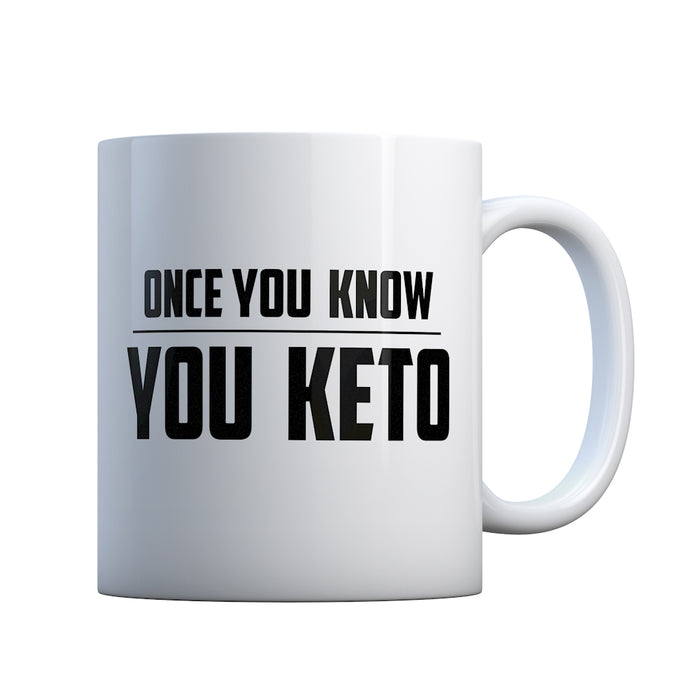 Mug Once You Know, You Keto Ceramic Gift Mug