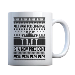 Mug All I Want for Christmas is a New President Ceramic Gift Mug