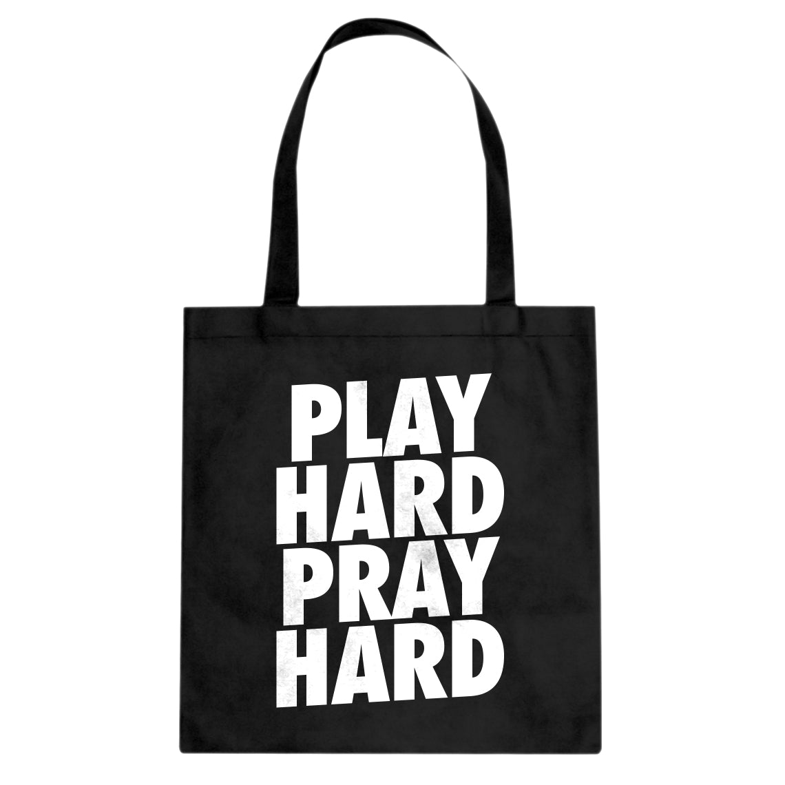 Tote Play Hard Pray Hard (was 7006) Canvas Tote Bag