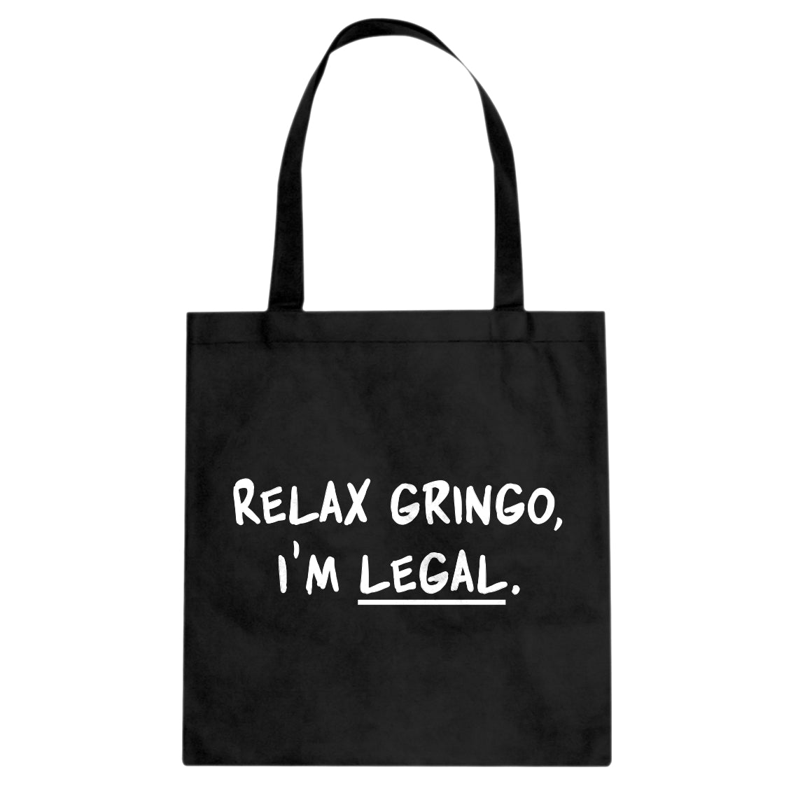 Tote Relax Gringo I'm Legal Canvas Tote Bag