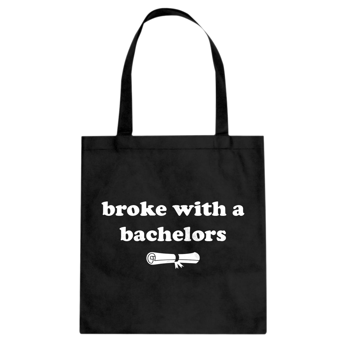 Tote Broke with a Bachelors Canvas Tote Bag