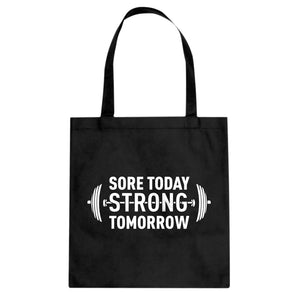 Tote Sore Today Strong Tomorrow Canvas Tote Bag