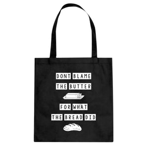 Tote Don't Blame the Butter Canvas Tote Bag