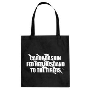 Carole Baskin Fed Her Husband to the Tigers Cotton Canvas Tote Bag