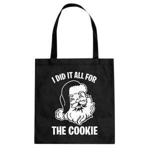 I did it all for the Cookie Cotton Canvas Tote Bag