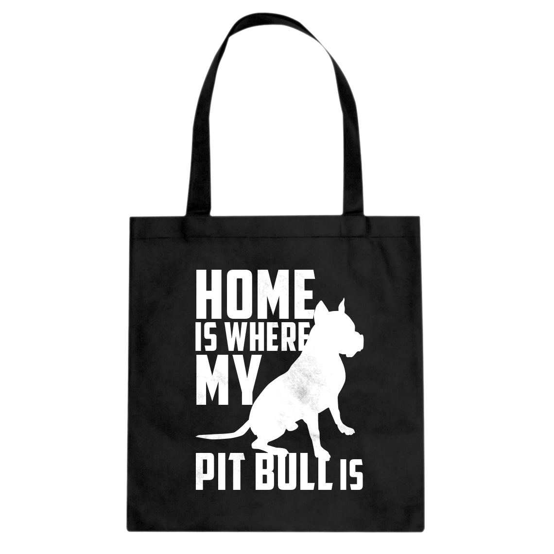 Tote Home is Where my Pit Bull is Canvas Tote Bag