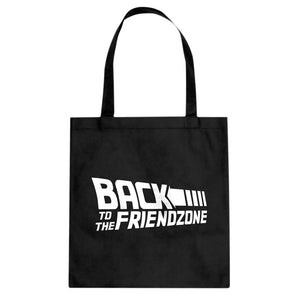 Tote Back to the Friendzone Canvas Tote Bag
