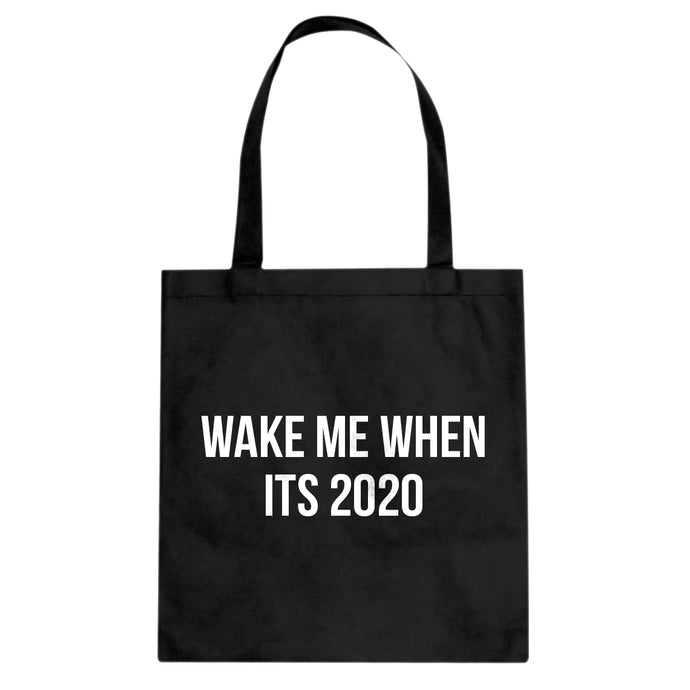 Tote Wake Me When its 2020 Canvas Tote Bag
