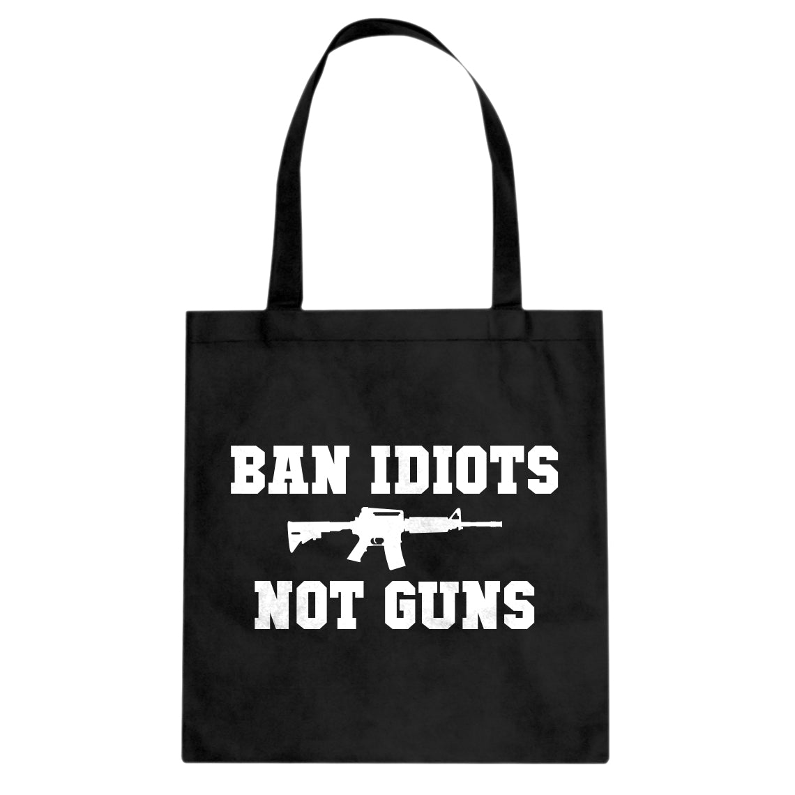 Tote Ban Idiots Not Guns Canvas Tote Bag