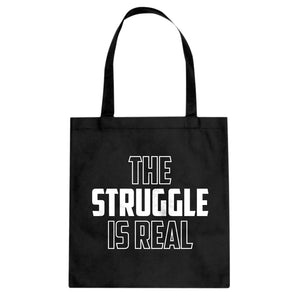 Tote The Struggle is Real Canvas Tote Bag