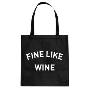 Tote Fine like Wine Canvas Tote Bag