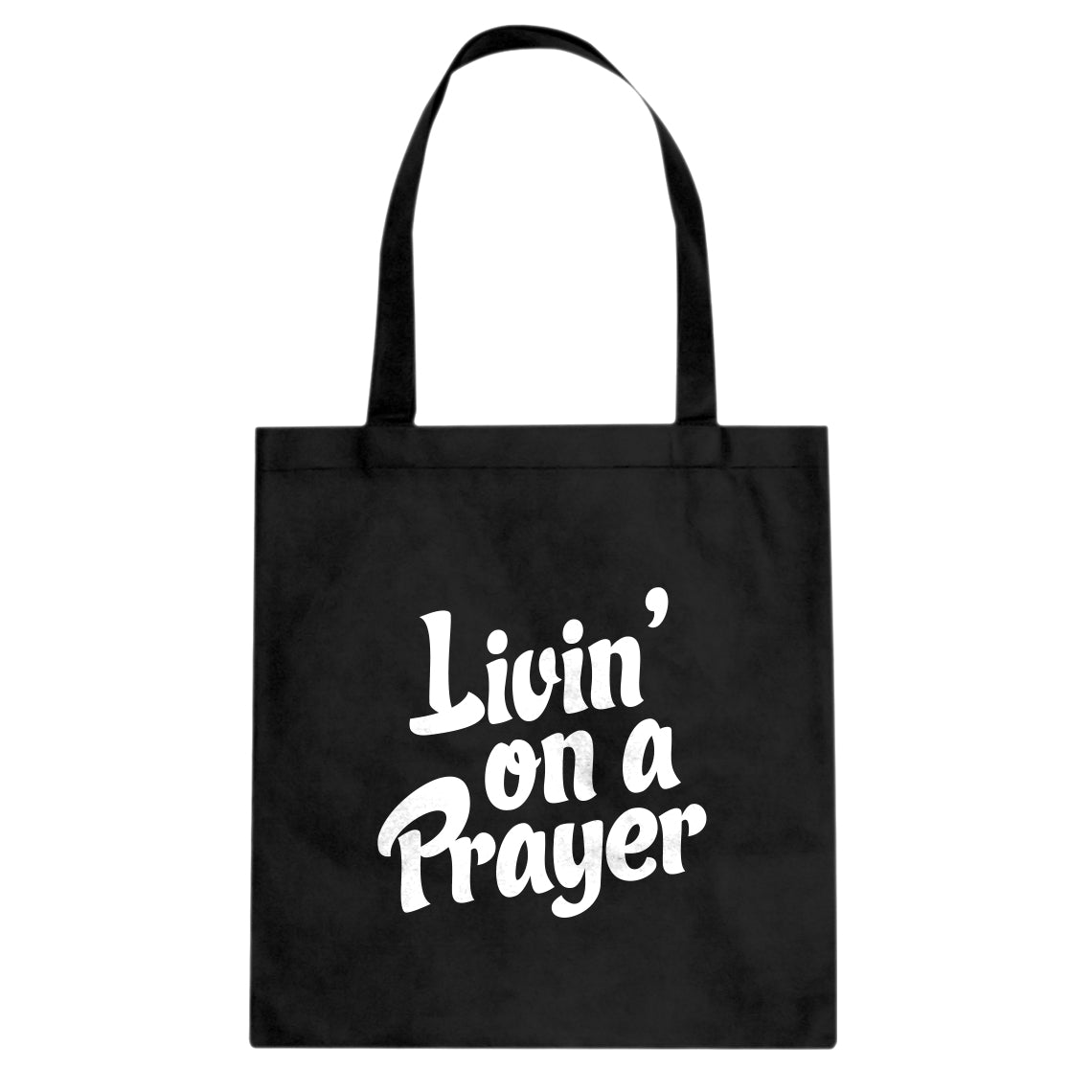 Tote Living on a Prayer Canvas Tote Bag