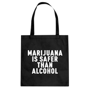 Tote Marijuana is Safer Canvas Tote Bag