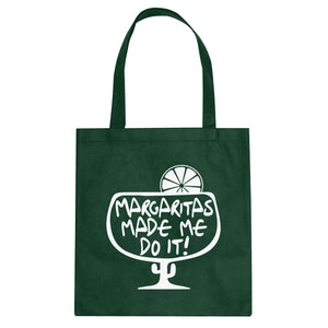 Tote Margaritas Made Me Do It Canvas Tote Bag