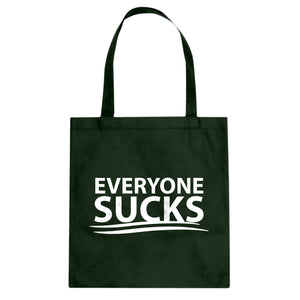 Tote Everyone Sucks Canvas Tote Bag