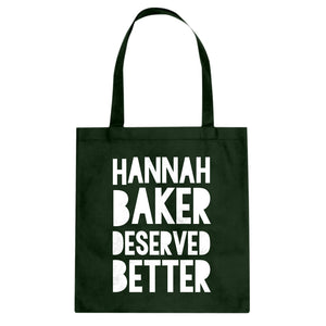 Tote Hannah Baker Deserved Better Canvas Tote Bag