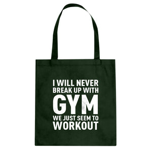 Tote Never Break Up With Gym Canvas Tote Bag