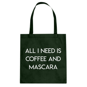 Tote All I need is Coffee and Mascara Canvas Tote Bag