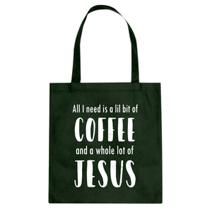 Lil Bit Coffee Whole Lotta Jesus Cotton Canvas Tote Bag