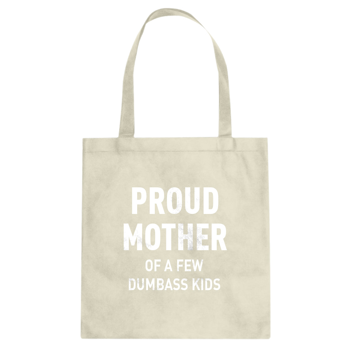 Indica Plateau Proud Mother of Dumbass Kids Cotton Canvas Tote Bag