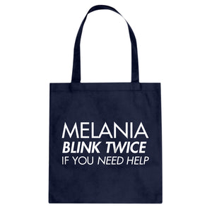 Tote Melania Blink Twice if You Need Help! Canvas Tote Bag
