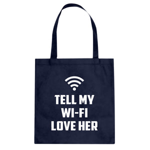 Tell My WI-FI Love Her Cotton Canvas Tote Bag