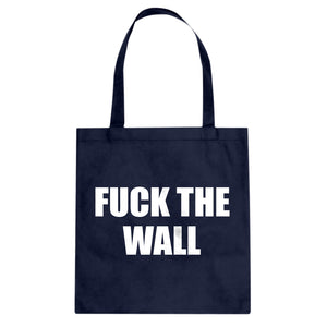 Tote Fuck the Wall Canvas Tote Bag