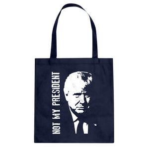 Tote Not My President Donald Trump Canvas Tote Bag