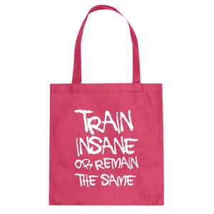 Tote Train Insane or Remain the Same Canvas Tote Bag