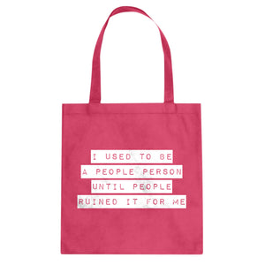 Tote I used to be a People Person Canvas Tote Bag