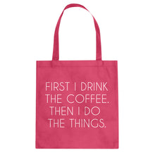 Tote First I Drink the Coffee Canvas Tote Bag