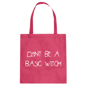 Tote Dont Be a Basic Witch Canvas Tote Bag
