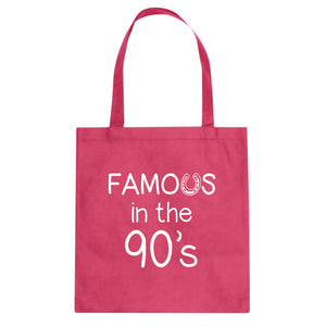 Famous in the 90s Cotton Canvas Tote Bag