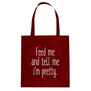 Tote Feed Me and Tell Me I'm Pretty Canvas Tote Bag