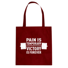 Tote Pain is Temporary Victory is Forever Canvas Tote Bag