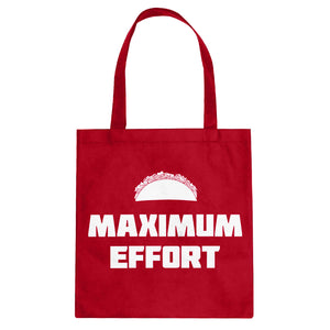 Tote Maximum Effort Taco Canvas Tote Bag