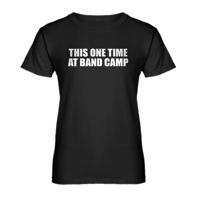 Womens This One Time at Band Camp Ladies' T-shirt