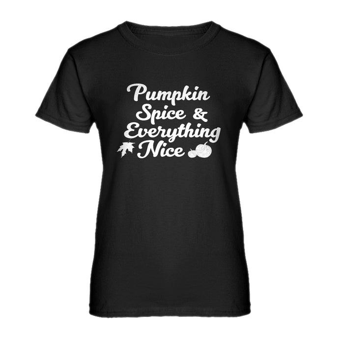 Womens Pumpkin Spice and Everything Nice Ladies' T-shirt
